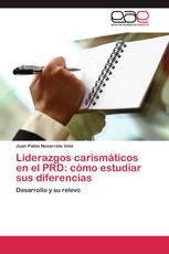 Liderazgos carismáticos en el PRD: cómo estudiar sus diferencias