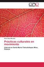 Prácticas culturales en movimiento