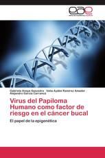 Virus del Papiloma Humano como factor de riesgo en el cáncer bucal