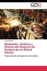 Modelado, Análisis y Diseño del Sistema de Control de un Robot Gantry