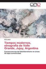 Tiempos modernos, etnografia de Valle Grande, Jujuy, Argentina