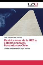 Restricciones de la UEE a establecimientos Pecuarios en Chile.