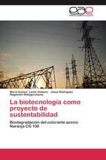 La biotecnología como proyecto de sustentabilidad