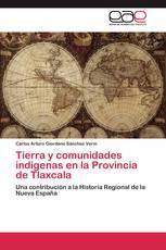 Tierra y comunidades indígenas en la Provincia de Tlaxcala