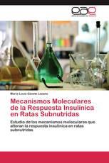 Mecanismos Moleculares de la Respuesta Insulínica en Ratas Subnutridas