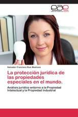 La protección jurídica de las propiedades especiales en el mundo.