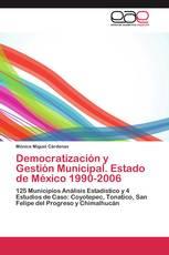 Democratización y Gestión Municipal. Estado de México 1990-2006