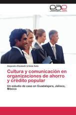 Cultura y comunicación en organizaciones de ahorro y crédito popular