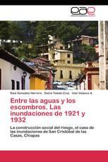 Entre las aguas y los escombros. Las inundaciones de 1921 y 1932