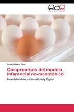 Compromisos del modelo inferencial no-monotónico