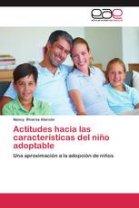 Actitudes hacia las características del niño adoptable