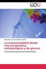 La transexualidad desde una perspectiva antropológica y de género