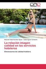 La relación imagen calidad en los servicios hoteleros