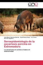 Seroepidemiología de la ascariosis porcina en Extremadura