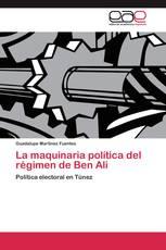 La maquinaria política del régimen de Ben Ali