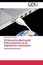 El Derecho Mercantil Internacional en la legislación mexicana
