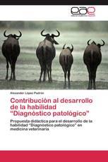 """Contribución al desarrollo de la habilidad """"Diagnóstico patológico"""""""