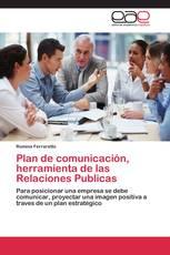 Plan de comunicación, herramienta de las Relaciones Publicas