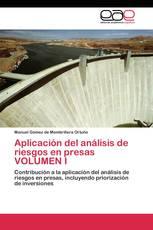 Aplicación del análisis de riesgos en presas  VOLUMEN I