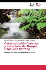 Caracterización florística y estructural del Bosque Chaqueño Serrano