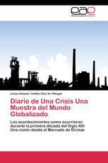 Diario de Una Crisis Una Muestra del Mundo Globalizado