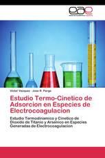 Estudio Termo-Cinetico de  Adsorcion en Especies de Electrocoagulacion
