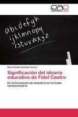 Significación del ideario educativo de Fidel Castro