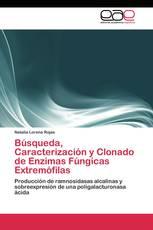 Búsqueda, Caracterización y Clonado de Enzimas Fúngicas Extremófilas