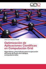 Optimización de Aplicaciones Científicas en Computación Grid