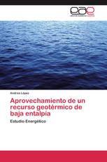 Aprovechamiento de un recurso geotérmico de baja entalpía