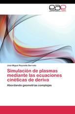 Simulación de plasmas mediante las ecuaciones cinéticas de deriva