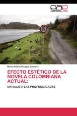 Efecto estético de la novela colombiana actual