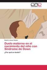 Duelo materno en el nacimiento del niño con Síndrome de Down