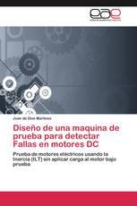Diseño de una maquina de prueba para detectar Fallas en motores DC