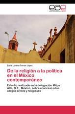 De la religión a la política en el México contemporáneo
