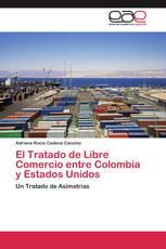 El Tratado de Libre Comercio entre Colombia y Estados Unidos
