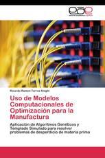 Uso de Modelos Computacionales de Optimización para la Manufactura