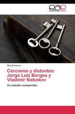Cercanos y distantes: Jorge Luis Borges y Vladímir Nabokov