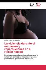 La violencia durante el embarazo y repercuciones en el recién nacido