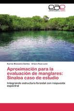 Aproximación para la evaluación de manglares: Sinaloa caso de estudio