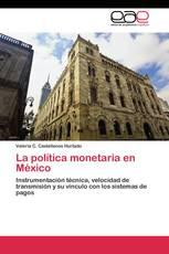 La política monetaria en México