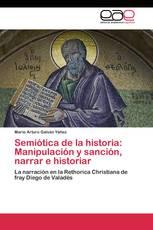 Semiótica de la historia: Manipulación y sanción, narrar e historiar