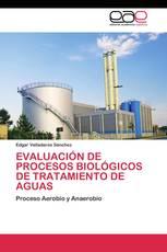 EVALUACIÓN DE PROCESOS BIOLÓGICOS DE TRATAMIENTO DE AGUAS