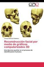 Reconstrucción facial por medio de gráficos computarizados 3D