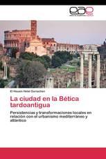 La ciudad en la Bética tardoantigua