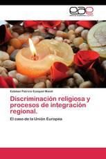 Discriminación religiosa y procesos de integración regional.