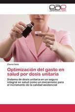 Optimización del gasto en salud por dosis unitaria