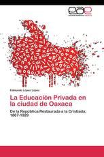 La Educación Privada en la ciudad de Oaxaca