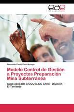 Modelo Control de Gestión a Proyectos Preparación Mina Subterránea