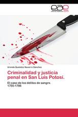 Criminalidad y justicia penal en San Luis Potosí.